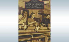 New Book Examines Chicago's Manufacturing Heritage