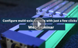 Webinar: Configure Multi-axis Systems With Just a Few Clicks