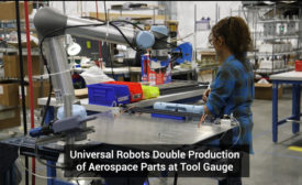 Universal Robots Doubles Production of Plastic and Metal Aerospace Components Despite Labor Shortage