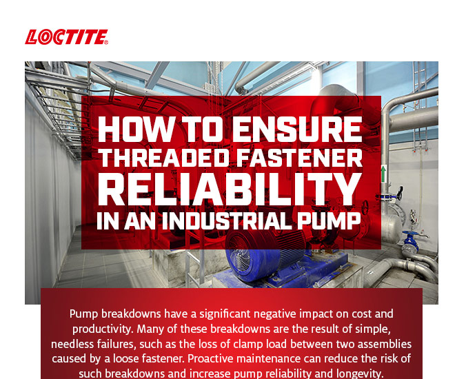 Ensure Threaded Fastener Reliability in an Industrial Pump?